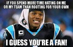 If you spend more time hating on me or my team than rooting for your own, I guess you're a fan