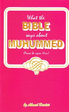 Muhammed In The Bible Ahmed Deedat, Islamic Teachings, A Blessing, You Got This, Books, Bible, Messages, Sayings, Biblia