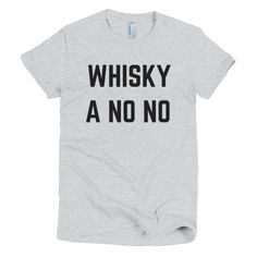 WHISKY A NO NO - Short sleeve women's t-shirt – FRENCH FRIES AND APATHY