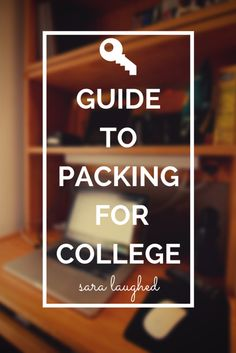 Guide to packing for college - what to bring, what to buy, and what not to forget!