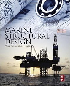 Availability: http://130.157.138.11/record=b3873822~S13  Marine Structural Design, Second Edition: Yong Bai, Wei-Liang Jin. Describes the applications of structural engineering to marine structures. This work covers fatigue and fracture criteria that forms a basis for limit-state design and re-assessment of existing structures and assists with determining material and inspection requirements.