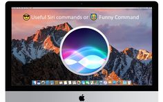 Useful Siri commands for Mac: macOS Mojave, High Sierra Siri, Big Sur, Big Sur California