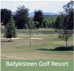 Ballykisteen Hotel and Golf Resort, Limerick Junction Golf Courses