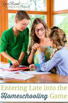 Entering Late into the Homeschooling Game - By Bridget Childress