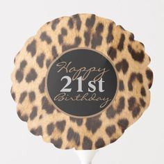 girly chic leopard print happy birthday balloon - animal gift ideas animals and pets diy customize Happy 21st Birthday, Girl Birthday, Birthday Gifts, Birthday Parties, Birthday Ideas, Helium Gas, Balloon Birthday, Custom Balloons, Balloon Animals