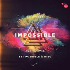 La Bible - Versets illustrés -  Luc 18:27 - Ce qui impossible aux hommes est possible à Dieu.