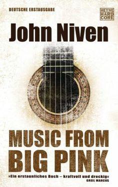 Music from Big Pink Buch von John Niven versandkostenfrei bei Weltbild. Rock Bands, Music From Big Pink, Short Novels, Library Catalog, Bob Dylan, Historical Fiction, Music Instruments, Woodstock, Libraries