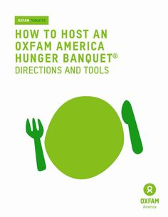 Oxfam America Hunger Banquet Planning: Download our awesome toolkit!