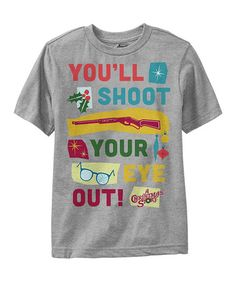 Another great find on #zulily! Gray ' You'll Shoot Your Eye Out' Tee - Boys #zulilyfinds