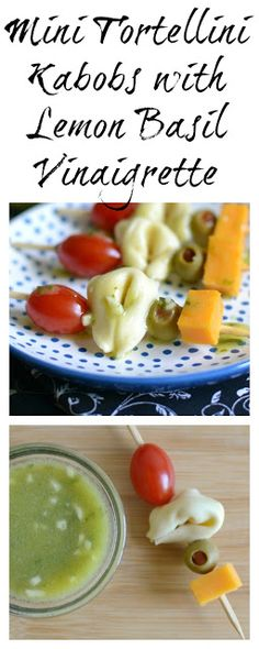... appetite! Mini Tortellini Kabobs with Lemon Basil Vinaigrette Recipe
