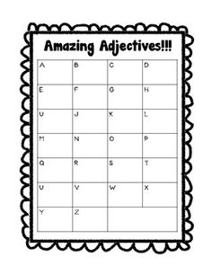 ABC Adjective Graphic Organizer...think of an adjective for every letter of the alphabet