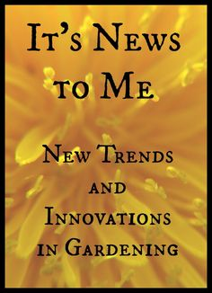 Check out a few interesting trends in the gardening world. www.gardenmatter.com