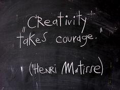 """""""La creatividad requiere coraje"""" Henri Matisse"""