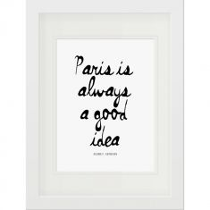 Paris is always a good idea print