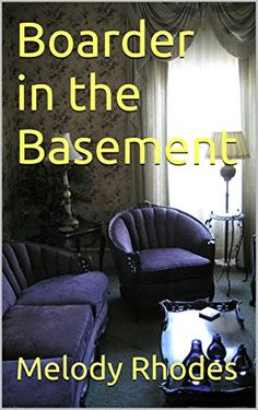 Boarder in the Basement (Aunt Willy's House Book Boarders, Rhodes, Victorian Homes, Book 1, Mysterious, Aunt, Kindle, Basement, My Books