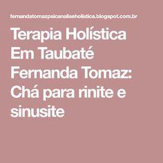 Terapia Holística Em Taubaté Fernanda Tomaz: Chá para rinite e sinusite