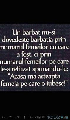 """Acasa ma asteapta femeia pe care o iubesc!"" True Words, Motto, Cool Words, Quotations, Me Quotes, Funny Memes, Inspirational Quotes, Wisdom, Positivity"