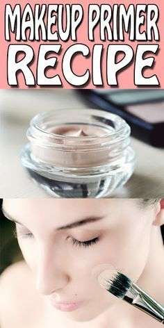 diy makeup primer recipe's only for you. stop using those chemical based primers… diy makeup primer recipe's only for you. stop using those chemical based primers and make your own all natural face primer at home in just 15 minutes. Belleza Diy, Tips Belleza, Diy Makeup Primer, Diy Makeup Remover, Make Up Primer, Diy Face Primer, Best Face Primer, Diy Makeup Organizer, Beauty Hacks For Teens