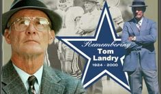 """A Tribute To The Man In The Funny Hat"": Memories of Tom Landry"