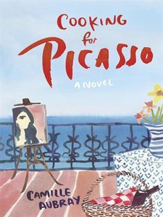 Cover of Cooking for Picasso | Borrow this ebook for free with your Mesa Public Library Card and the Greater Phoenix Digital Library.