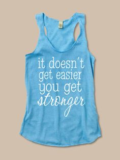 Not just a work out tank, a life tank.