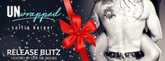 RELEASE BLITZ - Unwrapped by Callie Harper   Title: Unwrapped  Author: Callie Harper  Genre: Erotic Romance  Release Date: December 7 2016  Blurb   Jack and Hannah have their hands full planning a giant NYC holiday charity party with rock stars to wrangle and celebrities to dress. Hannahs completely sworn off men. Jack has enough going on without a ball-busting tattooed siren rocking his world. They need to keep their hands off each other. But the holidays have a funny way of getting a…