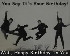 We've incorporated the beatles birthday song into our b-day routine. Usually at caketime, but I'm thinking it should be our wake-up song! Happy Birthday John, Happy Birthday Funny, Happy Birthday Messages, Happy Birthday Images, Birthday Love, Happy Birthday Greetings, It's Your Birthday, Birthday Funnies, Belated Birthday