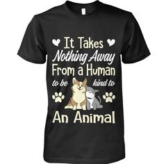 Shirt says it all... Cute Cats And Dogs, Cool Cats, I Love Dogs, World Cat, Animal Society, Large Animals, Cotton Tee, Dog Lovers, Dog Cat