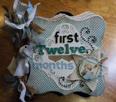 Altered 6x6 Chipboard Album - First Twelve Months