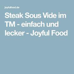Steak Sous Vide im TM - einfach und lecker - Joyful Food
