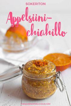 Terveellinen appelsiini-chiahillo   Sokeriton   Aamiainen Sugar Free, Salsa, Healthy Eating, Vegan, Delicious Blog, Recipes, Queen, Food, Eating Healthy