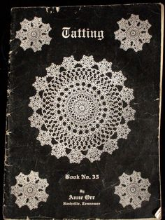 1930s Tatted Lace Pattern Book / Tatting by Anne Orr from Filamenti
