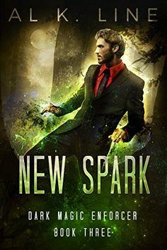 New Spark (Dark Magic Enforcer Book 3) by Al K. Line