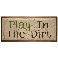 This is a great sign for my garden!