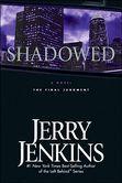 Shadowed: The Final Judgment (Underground Zealot Series #3)