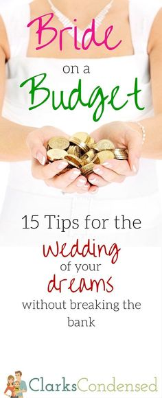 Have the wedding of your dreams without going broke - here are 15 tips for a bride on a budget! wedding / wedding budget / wedding on a budget / thrifty wedding / inexpensive wedding