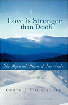 Love Is Stronger Than Death: Cynthia Bourgeault: 9780980137101: Amazon.com: Books