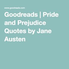 Quotes About Love And Marriage Goodreads : TRX, Pride and prejudice and Tattoos and body art on Pinterest