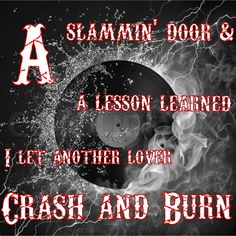 Crash and Burn Thomas Rhett's new song! #crashandburn #thomasrhett A slammin door and a lesson learned I let another lover crash and burn