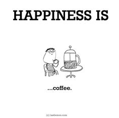 Happiness is, coffee. - Cute Happy Quotes Happiness is, coffee. - Cute Happy Quotes Happiness is, coffee. Cute Happy Quotes, Funny Happy, I Am Happy, Make Me Happy, Are You Happy, Coffee Humor, Coffee Quotes, Coffee Cafe, Coffee Iv