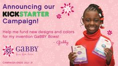 9 year old CEO of GaBBY Bows needs your help to make new designs & colors of her invention saving families time, money & frustration!