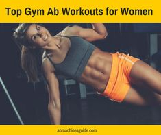 Go to the gym and need an efficient abs workout? Here are the best core routines to get rid of belly fat and build strong abs. #absworkout #gym