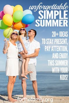 """Want to have an unforgettable yet simple summer? Here are 20+ ideas to help you stay present, pay attention and enjoy this summer with your kids! Remember, it's not about the """"big memories."""" Everyday memories, made in the rhythm and routine of life, can be some of your kids' best memories."""