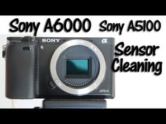 Sony A6000 Sensor Cleaning - YouTube