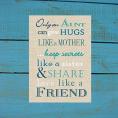 Aunt Gift Print. Only and Aunt can give hugs like a Mother. Aunt Birthday. Aunt Christmas Gift