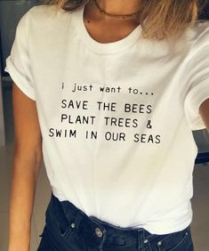 Save the bees, plant trees, and sim in our seas Source by clothes fashion Beautiful Dress Designs, Hippy Chic, Tumblr Fashion, Save The Bees, Casual Street Style, T Shirts For Women, Clothes For Women, Cute Shirts, Minimalist Fashion