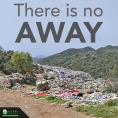 Next time you throw something away. [It ends up as pollution somewhere on OUR planet. Our Planet, Save The Planet, Planet Earth, Save Our Earth, Reduce Reuse Recycle, Our Environment, Environmental Science, Go Green, Global Warming