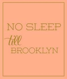 No Sleep Till Brooklyn in Peach No Sleep Till Brooklyn, I Love Nyc, I Believe In Pink, Words Worth, Concrete Jungle, Altered Books, Favorite Quotes, Color Pop, Typography