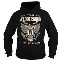 I Love Team WEDDERBURN Lifetime Member - Last Name, Surname T-Shirt T shirts