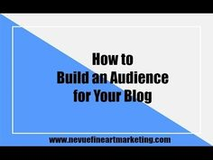How to Build an Audience for Your Blog